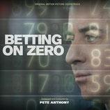 BETTING ON ZERO (MUSIQUE DE FILM) - PETE ANTHONY (CD)