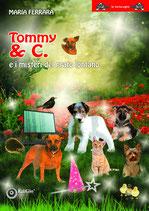 Tommy & C. e i misteri del prato lontano