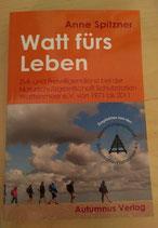 Watt fürs Leben - Zivil- und Freiwilligendienst bei der Naturschutzgesellschaft Schutzstation Wattenmeer e.V. von 1971 bis 2011