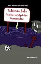 Todeszone Lahn - Gruselige und abgründige Kurzgeschichten