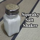 Squeaky Salt Shaker