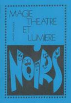 Magie Théâtre et Lumière Noires