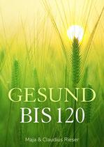 Gesund bis 120  (E-Book) einfach herunterladen