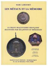 La Franc Maçonnerie racontée par ses jetons et médailles 2007