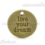 "Charm mensajito ""live your dream"" bronce antiguo 20mm COLOOO-C19386"