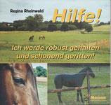 Buch, Titel: Hilfe! Ich werde robust gehalten und schonend geritten!