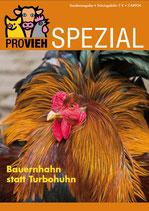 """PROVIEH SPEZIAL """"Bauernhahn statt Turbohuhn"""""""