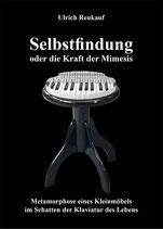 Ulrich Reukauf »Selbstfindung oder die Kraft der Mimesis«