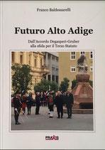 Futuro Alto Adige – Dall'Accordo Degasperi-Gruber alla sfida per il Terzo Statuto