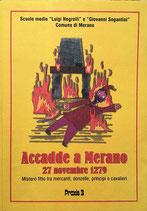 Accadde a Merano 27 novembre 1279