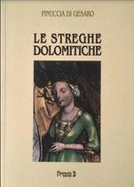 Le Streghe dolomitiche – I processi in Tirolo, Alto Adige e Trentino