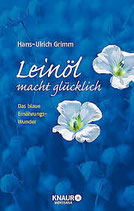 Buch: Leinöl macht glücklich, Dr. Hans-Ulrich Grimm
