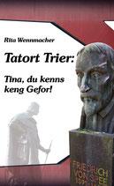 Tatort Trier: Tina, du kenns keng Gefor!