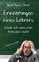 Erinnerungen eines Lehrers - Schule ist, wenn man trotzdem lacht!
