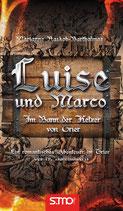 Luise und Marco - Im Bann der Ketzer von Trier