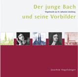Der junge Bach und seine Vorbilder