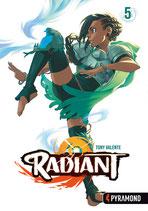 Radiant, Band 5