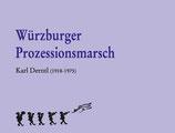 """""""WÜRZBURGER PROZESSIONSMARSCH"""" von Karl Derntl"""
