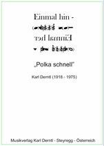 """""""EINMAL HIN - EINMAL HER"""" Polka   von Karl Derntl"""