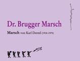 """""""DR. BRUGGER MARSCH"""" von Karl Derntl"""