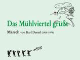 """""""DAS MÜHLVIERTEL GRÜßT"""" von Karl Derntl"""