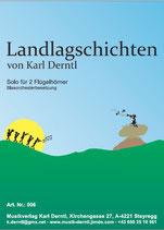 """""""LANDLA  G´SCHICHTEN""""  von Karl Derntl"""