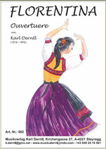 """""""FLORENTINA""""  Ouverture von Karl Derntl"""
