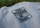"Pullover ""Kein Moped ist illegal"" grau"