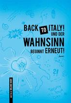 BACK TO ITALY ... UND DER WAHNSINN BEGINNT ERNEUT