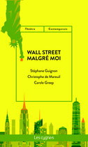 Wall Street malgré moi