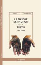 La sixième extinction, suivi de Dérives