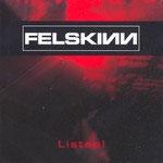 FELSKINN - Listen!