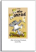 Kater Konrad 2 - mehr schnurrhaarsträubende Geschichten