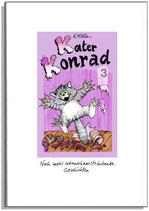 Kater Konrad 3 - noch mehr schnurrhaarsträubende Geschichten