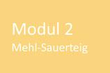 Modul 2 - Mehl-Sauerteige, 26. Mai 2020