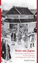Rudolf Lindau: Reise um Japan. Das Land der aufgehenden Sonne im letzten Jahrzehnt der Tokugawa-Zeit (1603-1868)