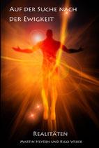 Auf der Suche nach der Ewigkeit - Realitäten