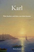 Karl - Vom Sterben und dem, was dann kommt