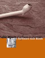Die Weser. Einfluss in Europa. Von Baltimore nach Bünde