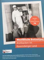 Westfälische Brotzeit(en). Brotbacken im Ravensberger Land
