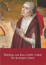 Nikolaus von Kues (1401-1464). Ein bewegtes Leben