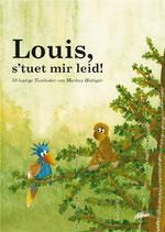 Louis, es tut mir leid! (Liederheft)