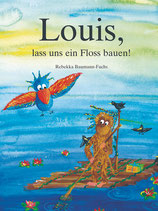 Louis, lass uns ein Floss bauen! (Band 2)