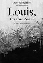 Louis, hab keine Angst! Unterrichtseinheit