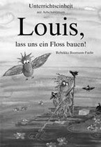 Louis, lass uns ein Floss bauen! Unterrichtseinheit