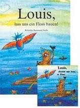 Louis, lass uns ein Floss bauen (Set: Buch, CD und Liederheft)