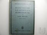 MELLER, Karl Elektrische Lichtbogenschweissung, 1932, 2. Auflage
