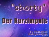 """shorty"" - der Kurzimpuls"