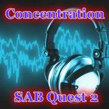 SAB Quest 2 「コンセントレーション」