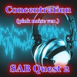 SAB Quest 2「コンセントレーション2」